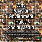 Why Pakistan Government Hates Social Media