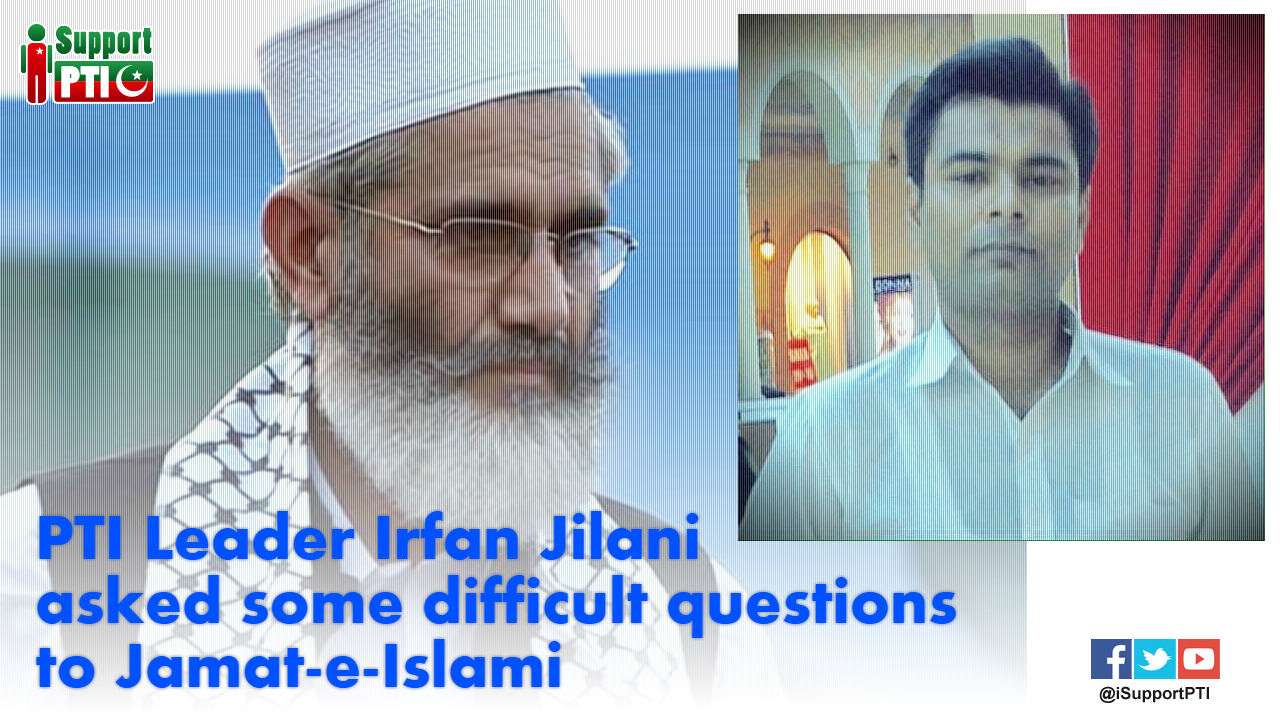 Where exactly Jamat-e-Islami stand in NA120 – Irfan Jilani asks some difficult questions to JI