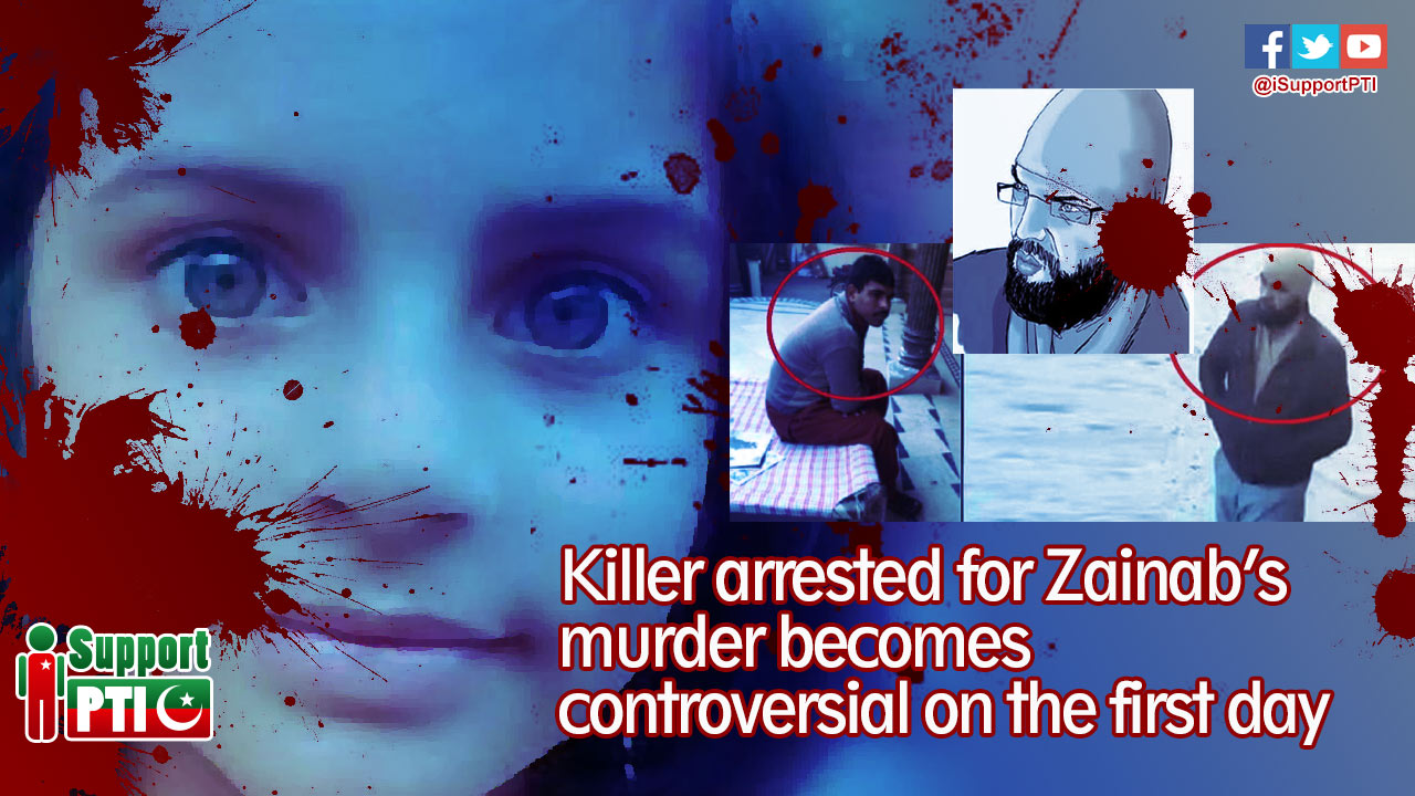 Killer arrested for Zainab's murder becomes controversial on the first day